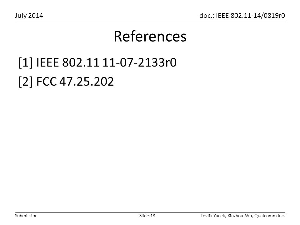 References [1] IEEE 802.11 11-07-2133r0 [2] FCC 47.25.202